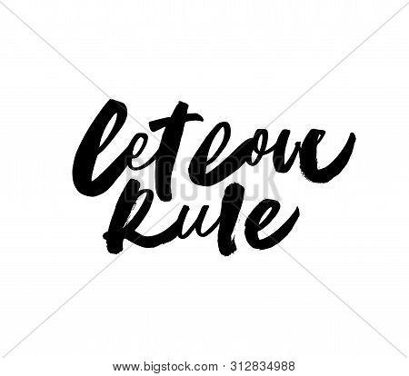 Let Love Rule Handwritten Ink Pen Grunge Lettering. Peace, Pacifist Hand Drawn Paint Brushstroke Wri