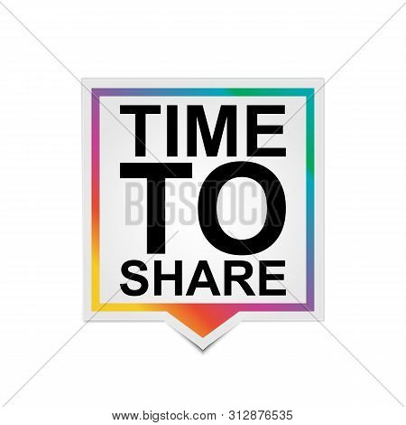 Time To Share Sign. Time To Share Paper Origami Speech Bubble. Time To Share Tag. Time To Share Bann