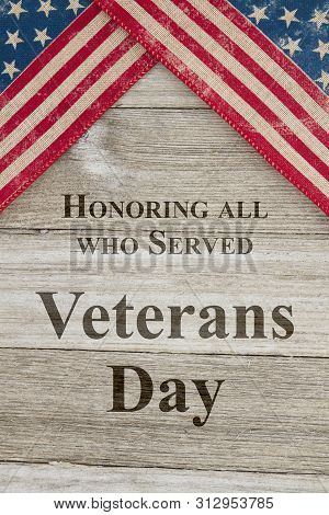 Veterans Day Greeting, Usa Patriotic Old Flag And Weathered Wood Background With Text Honoring All W