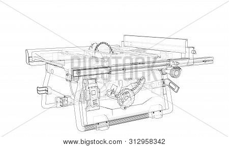 Outline Table Saw For Woodwork Vector. Wire-frame Style. The Layers Of Visible And Invisible Lines.