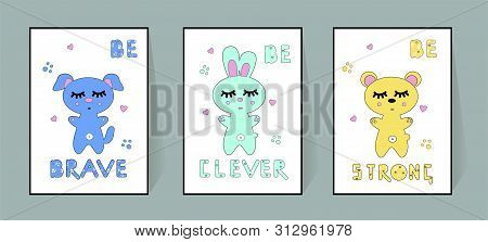 Set Of Cute Nursery Posters Including Bear, Banny, Dog, Tribal Elements, Phrases: Be Brave, Clever,