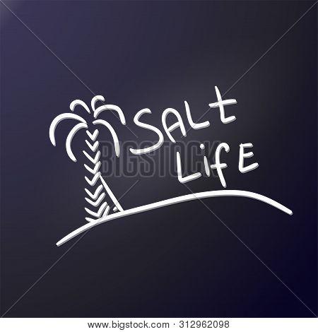 Tourist Logo Salt Life. Sandy Island, High Palm Tree, Surfboard And Phrase. The Emblem Of An Active