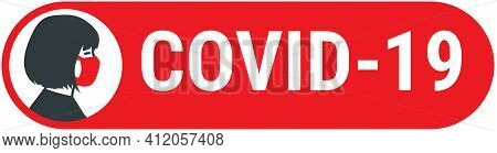 Covid-19 Sign With Female Wearing Medical Face Mask