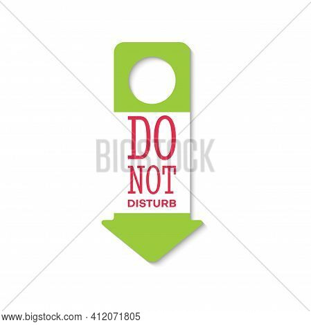 Do Not Disturb Doorknob Hanger Isolated Warning In Green And White. Vector Label Or Card With Prohib