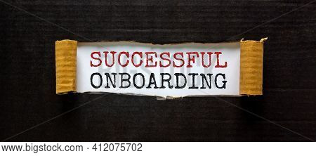 Successful Onboarding Symbol. Words 'successful Onboarding' Appearing Behind Torn Black Paper. Beaut