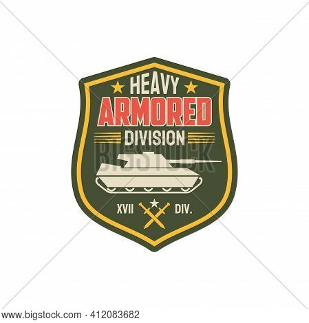 Heavy Armored Division Isolated Military Chevron With Tank. Vector Armed Us Infantry Patch On Unifor