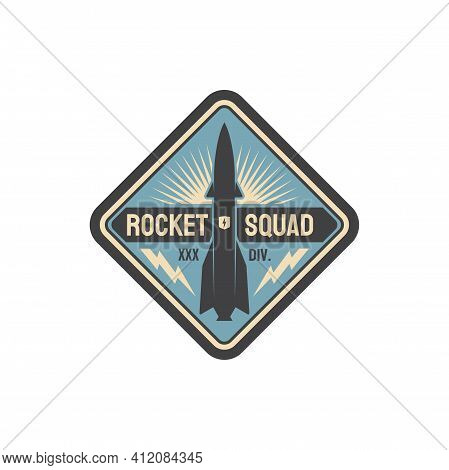 Rocket Squad Military Label Isolated Patch On Uniform. Vector Space Rocket With Thunder Sign, Us Arm
