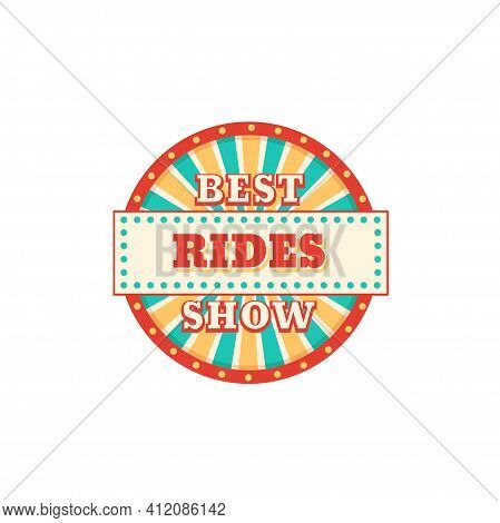 Billboard In Theme Park Round Signboard Best Rides Show Isolated Advertisement. Vector Announcement
