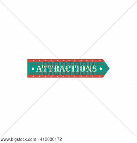 Attractions Retro Signboard With Light Bulbs Isolated Retro Show Frame. Vector Showtime In Circus, C