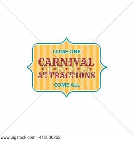 Welcome To Carnival Attractions, Come All Isolated Invitation Signboard. Vector Advertisement Of The