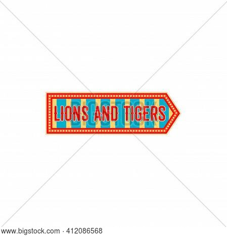 Lions And Tigers Entertainment Pointer Isolated Arrow On Performance With Big Top Chapiteau Circus A