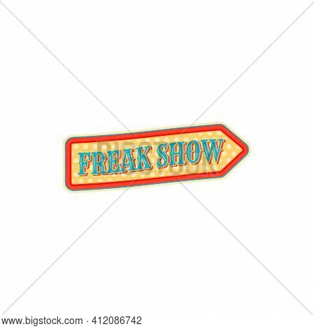 Pointer To Freak Performers At Big Top Circus Isolated Arrow. Vector Welcome Sign To Acrobats With U