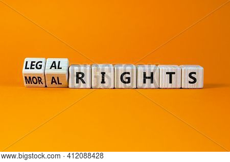 Moral Or Legal Rights Symbol. Turned Wooden Cubes And Changed Words Moral Rights To Legal Rights On