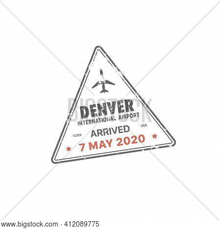 Stamp In Passport, Travel Visa Of Usa America, Vector Us Denver. American Airport Arrival Visa Stamp