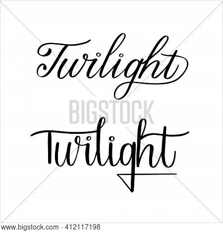 Twilight Two Hand Lettering Vector Typography Illustration For Print Poster Card Design Banner