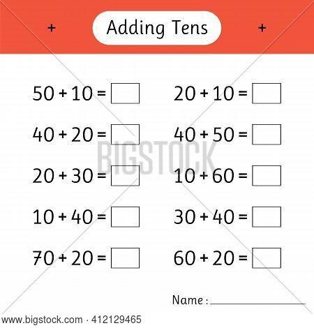 Adding Tens. School Education. Development Of Logical Thinking. Mathematics. Math Worksheets For Kid