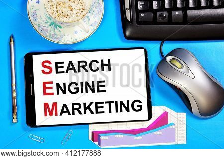 Search Engine Marketing. Text Message On The Smartphone Screen. Search Engine Optimization, Web Cont