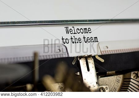 Welcome To The Team Symbol. Words Welcome To The Team Typed On Retro Typewriter. Business And Welcom