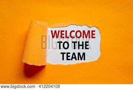 Welcome To The Team Symbol. Words 'welcome To The Team' Appearing Behind Torn Orange Paper. Beautifu