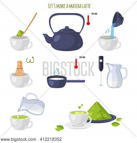 Let Is Make Matcha Latte. Japanese Ceremony With Matcha. Steps To Get Finished Japanese Healthy Drin