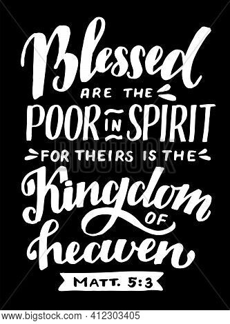 Hand Lettering Wth Bible Verse Blessed Are The Poor In Spirit On Black Background