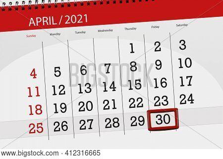 Calendar Planner For The Month April 2021, Deadline Day, 30, Friday