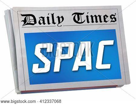 SPAC News Update Information Special Purpose Acquisition Company 3d Illustration