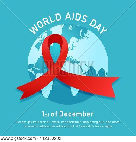 World Aids Hiv Day Event Poster With Red Ribbon Symbol And Blue Round World Map Vector Illustration