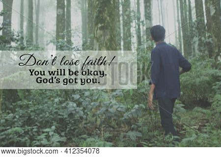 Inspirational Quote - Do Not Lose Faith. You Will Be Okay. God S Got You. Religious Motivational Wor