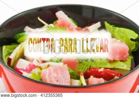 Spanish Text Food To Take Out Or Takeaway. Restaurant Is Closed Due To Coronavirus Pandemic, Takeawa