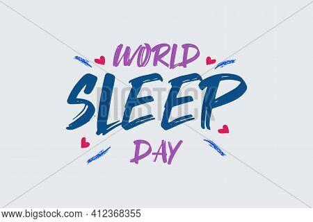 World Sleep Day Vector Brush Typography Design Illustration. Love Sleep And Healthy Lifestyle. Sleep