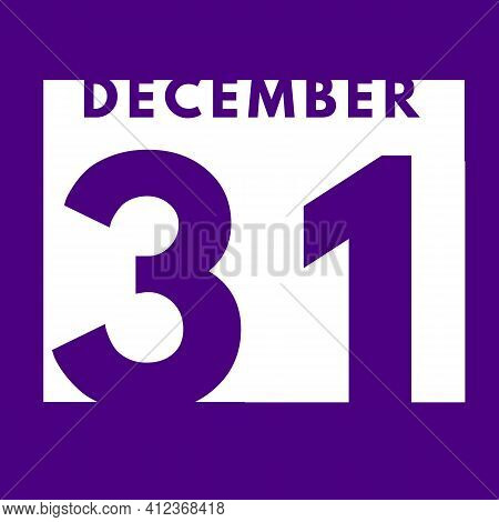 December 31 . Flat Modern Daily Calendar Icon .date ,day, Month .calendar For The Month Of December