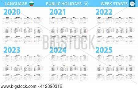 Calendar In Bulgarian Language For Year 2020, 2021, 2022, 2023, 2024, 2025. Week Starts From Monday.