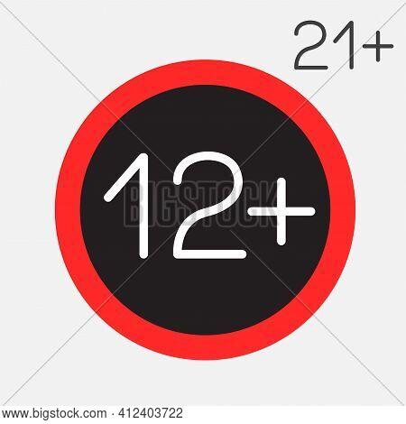 Twelve Or Twenty One Age Limit Sign