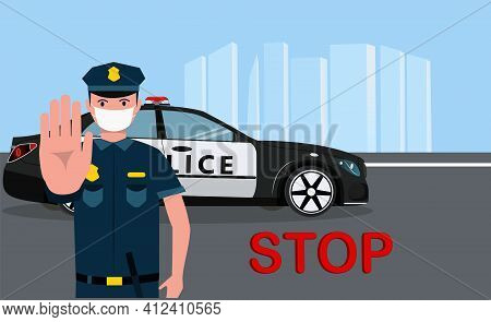 The Policeman Is Showing A Hand Palm Stopping Access To Cars.