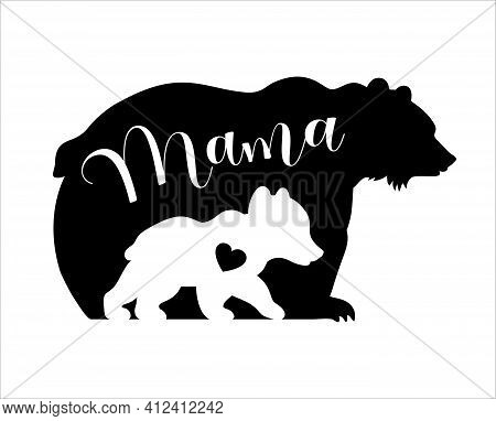 Vector Silhouettes Of Mama And Baby Bear Isolated On White Background. Mothers Day Illustration. Ani