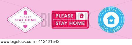 Set Of Stay Home Vector Banners. Quarantine Sign. Stay Safe Emblem. Stop Coronavirus Label. Covid Ba