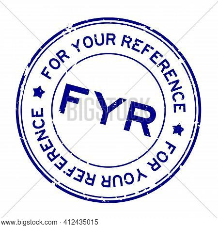 Grunge Blue Fyr For Your Reference Word Round Rubber Seal Stamp On White Background
