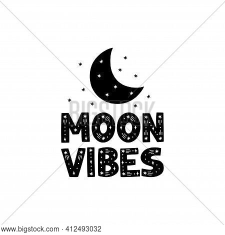Moon Vibes Black Vector Lettering On White Background. Inspirational Typography Poster With Moon And