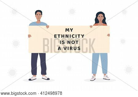 My Ethnicity Is Not A Virus. Banner To Support Asian Community During The Covid Pandemic. Stop Racis
