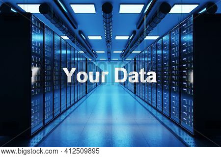 Your Data Logo In Large Modern Data Center With Rows Of Network Internet Server Racks, Privacy Conce