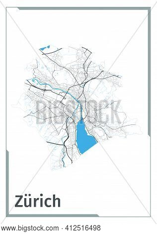 Zurich Map Poster, Administrative Area Plan View. Black, White And Blue Detailed Design Map Of Zuric