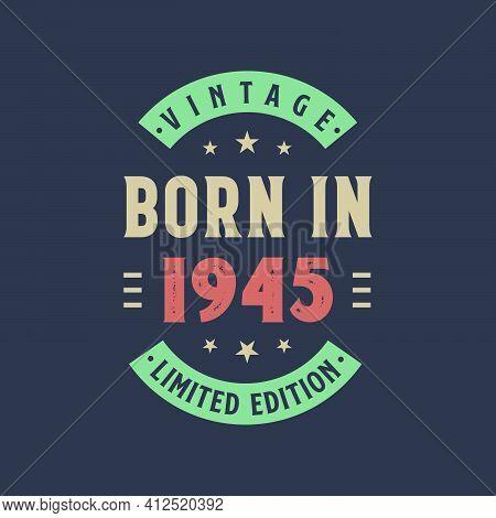 Vintage Born In 1945, Born In 1945 Retro Vintage Birthday Design