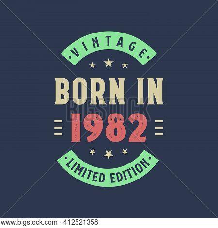 Vintage Born In 1982, Born In 1982 Retro Vintage Birthday Design