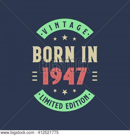 Vintage Born In 1947, Born In 1947 Retro Vintage Birthday Design