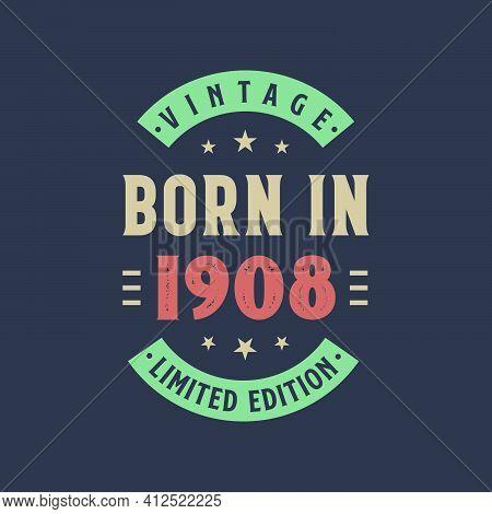 Vintage Born In 1908, Born In 1908 Retro Vintage Birthday Design