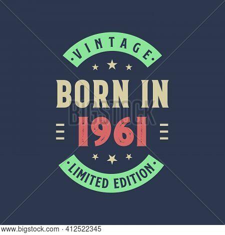 Vintage Born In 1961, Born In 1961 Retro Vintage Birthday Design