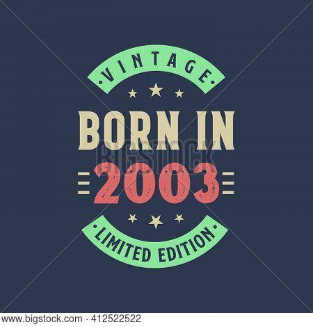 Vintage Born In 2003, Born In 2003 Retro Vintage Birthday Design