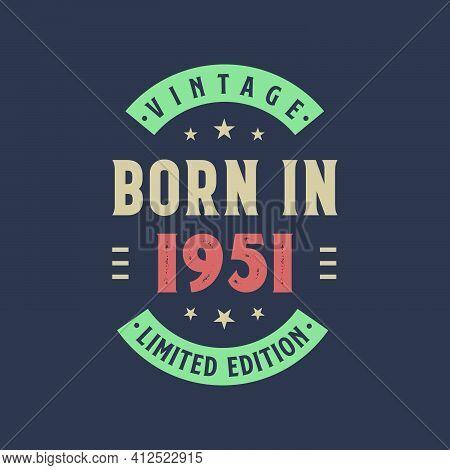 Vintage Born In 1951, Born In 1951 Retro Vintage Birthday Design