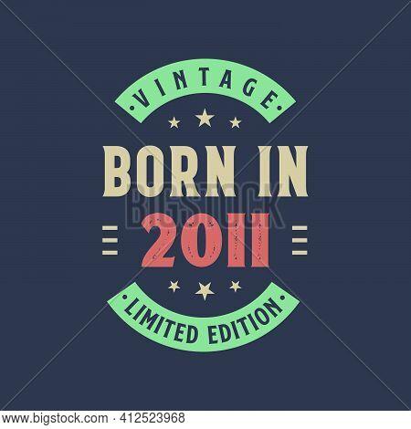 Vintage Born In 2011, Born In 2011 Retro Vintage Birthday Design